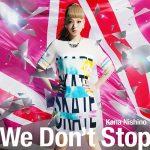 [Single] Kana Nishino – We Don't Stop [MP3/320K/RAR][2014.05.21]