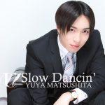 Yuya Matsushita – Slow Dancin' [Single]