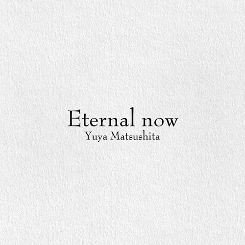Download Yuya Matsushita - Eternal now [Single]