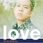 Shota Shimizu – love [Single]