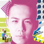 Shota Shimizu – Mada Owaranai [Single]