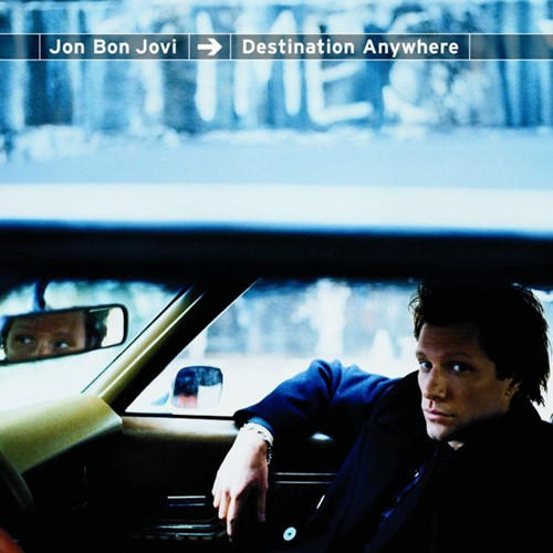 Download Bon Jovi - Destination Anywhere (Jon Bon Jovi) [Album]