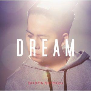 Shota Shimizu – DREAM [Single]