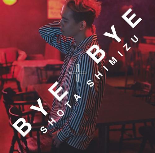 Download Shota Shimizu - BYE×BYE [Single]