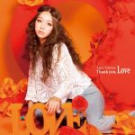 [Album] Kana Nishino – Thank you, Love [MP3/320K/RAR][2011.06.22]