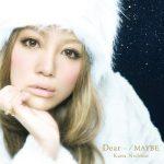 [Single] Kana Nishino – Dear… / MAYBE [MP3/320K/RAR][2009.12.02]