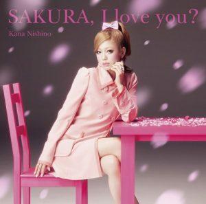 [Single] Kana Nishino – SAKURA, I love you? [MP3/320K/RAR][2012.03.07]