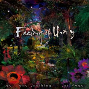 [Album] Fear, and Loathing in Las Vegas – Feeling of Unity [FLAC/ZIP][2015.09.30]