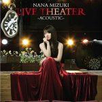 [Concert] NANA MIZUKI LIVE THEATER -ACOUSTIC- [BD][720p][x264][AAC][2015.06.17]