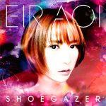 [Single] Eir Aoi – Shoegazer [MP3/320K/ZIP][2015.10.28]