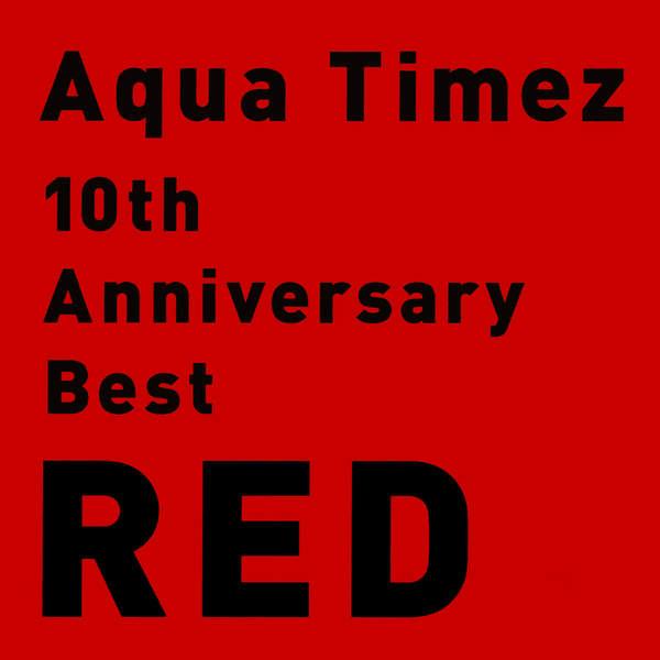 Download Aqua Timez - 10th Anniversary Best RED [Album]