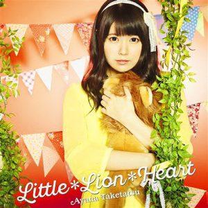 Ayana Taketatsu – Little*Lion*Heart [Single]