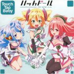 Hacka Doll THE Animation Opening Theme – Touch Tap Baby [Single]