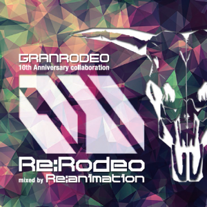 [Album] GRANRODEO – Re:RODEO mixed by Re:animation [MP3/320K/RAR][2015.10.24]
