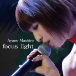 Mashiro Ayano – focus ligth [Single]