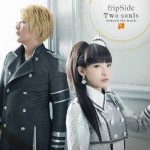 "[Single] fripSide – Two souls -toward the truth- ""Owari no Seraph S2"" Opening Theme [MP3/320K/RAR][2015.12.02]"