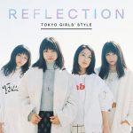 TOKYO GIRLS' STYLE – Reflection [Album]