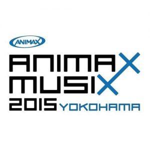 [Concert] ANIMAX MUSIX 2015 YOKOHAMA [HDTV][720p][x264][AAC][2015.11.21]
