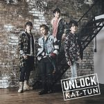 [Single] KAT-TUN – UNLOCK [MP3/320K/RAR][2016.03.02]