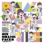 V.A – SIX SHAME FACES ~Konya mo Saikou!!!!!!~ [Single]