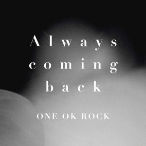 [Single] ONE OK ROCK – Always coming back [MP3/320K/ZIP][2016.03.11]