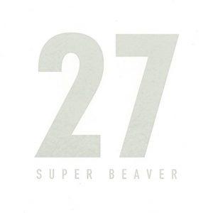 SUPER BEAVER – 27 [Album]