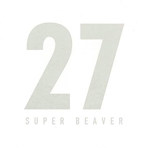 SUPER BEAVER - 27