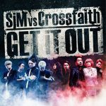 SiM vs Crossfaith – GET iT OUT [Single]