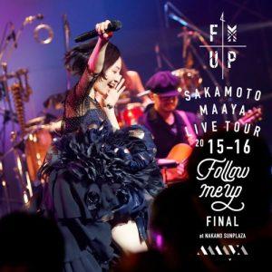 """[Album] Maaya Sakamoto – LIVE TOUR 2015-2016 """"Follow Me Up"""" Final at Nakano Sunplaza [MP3/320K/RAR][2016.07.27]"""