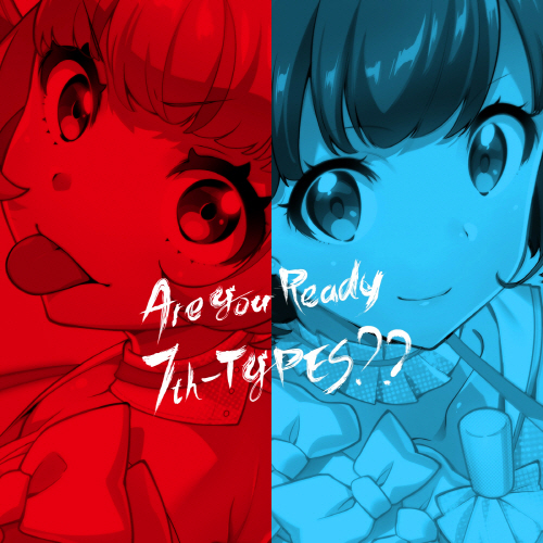 Tokyo 7th Sisters – Are You Ready 7th-TYPES
