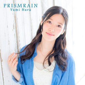 Yumi Hara – Prism Rain [Single]