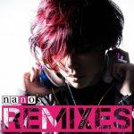 [Album] nano – nano's REMIXES [MP3/320K/RAR][2016.07.13]