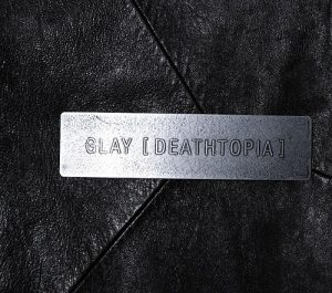 Glay – Deathtopia / Chou Onsoku Destiny [Single]