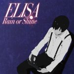 "[Single] ELISA – Rain or Shine ""91Days"" Ending Theme [MP3/320K/ZIP][2016.08.31]"