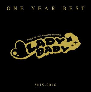 LADYBABY – ONE YEAR BEST-2015-2016- [Album]