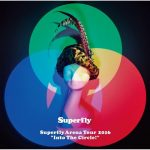 Superfly – Superfly Arena Tour 2016 INTO THE CIRCLE! [Album]