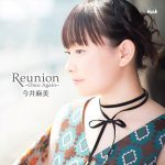 Asami Imai – Reunion ~Once Again~ [Single]