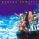 Haruka Tomatsu – Two of us / Monochrome Two of us [Single]