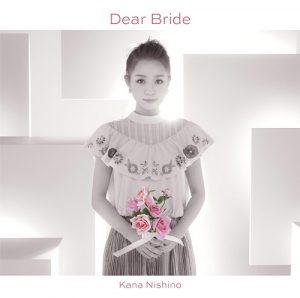 [Single] Kana Nishino – Dear Bride [MP3/320K/RAR][2016.10.19]