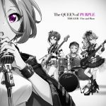 The QUEEN of PURPLE – TRIGGER+Fire and Rose [Single]