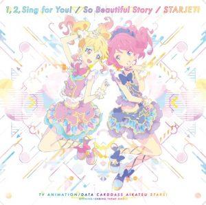 AIKATSU STARS! – 1, 2, Sing for You!/So Beautiful Story/STARJET! [Single]