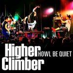 HOWL BE QUIET – Higher Climber [Single]