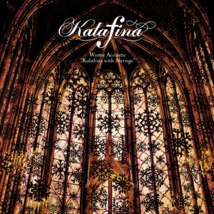 "[Album] Kalafina – Winter Acoustic ""Kalafina with Strings"" [MP3/320K/RAR][2016.11.16]"