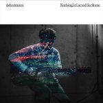 Nothing's Carved In Stone – Adventures [Single]