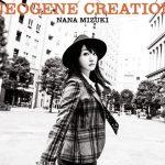 [Album] Nana Mizuki – NEOGENE CREATION [MP3/320K/RAR][2016.12.21]