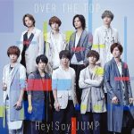 Hey! Say! JUMP – OVER THE TOP [Single]
