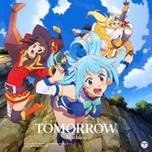 "[Single] Machico – TOMORROW ""Kono Subarashii Sekai ni Shukufuku wo! S2"" Opening Theme [MP3/320K/RAR][2017.02.01]"