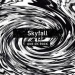 [Single] ONE OK ROCK – Skyfall [MP3/320K/ZIP][2017.02.18]