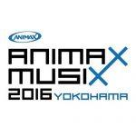 [Concert] ANIMAX MUSIX 2016 YOKOHAMA [HDTV][720p][x264][AAC][2016.11.23]