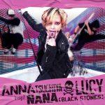 Anna Tsuchiya inspi' Nana ~Black Stones~ – LUCY [Single]